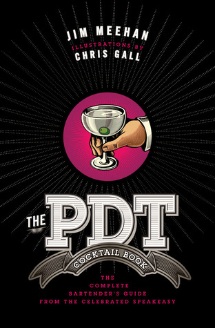 [PDF] [EPUB] The PDT Cocktail Book: The Complete Bartender's Guide from the Celebrated Speakeasy Download by Jim  Meehan