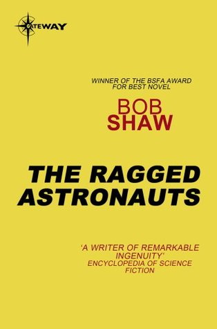[PDF] [EPUB] The Ragged Astronauts: Land and Overland Book 1 Download by Bob Shaw