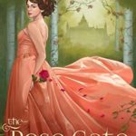 [PDF] [EPUB] The Rose Gate: A Retelling of Beauty and the Beast (Faerie Tale Romances #1) Download