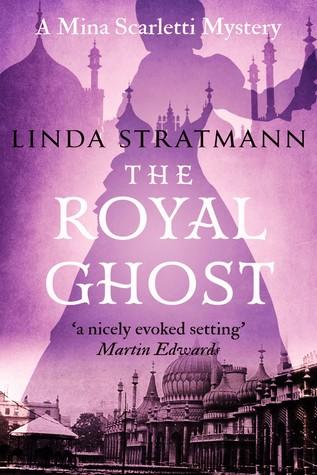 [PDF] [EPUB] The Royal Ghost (Mina Scarletti #2) Download by Linda Stratmann