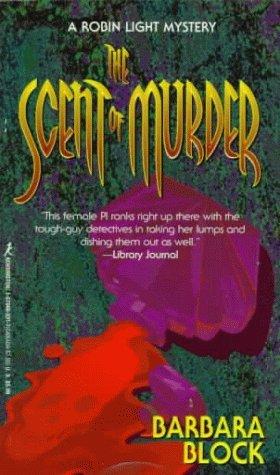 [PDF] [EPUB] The Scent of Murder (Robin Light, #4) Download by Barbara Block