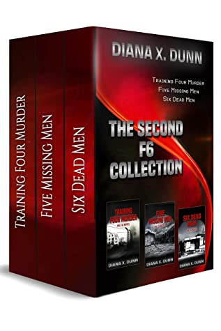 [PDF] [EPUB] The Second F6 Collection: Training Four Murder, Five Dead Men, and Six Missing Men Download by Diana X. Dunn