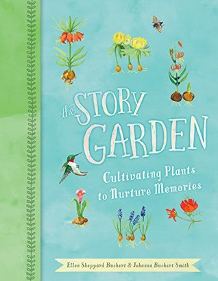 [PDF] [EPUB] The Story Garden: Cultivating Plants to Nurture Memories Download by Ellen Sheppard Buchert