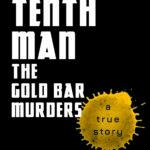 [PDF] [EPUB] The Tenth Man: The Gold Bar Murders Download