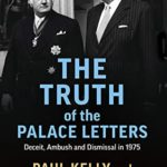 [PDF] [EPUB] The Truth of the Palace Letters: Deceit, Ambush and Dismissal in 1975 Download
