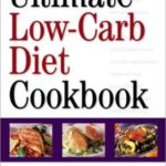 [PDF] [EPUB] The Ultimate Low-Carb Diet Cookbook: Over 200 Fabulous Recipes to Add Variety and Great Taste to Your Low- Carbohydra te Lifestyle Download