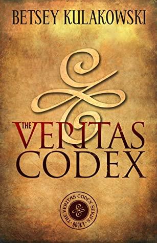 [PDF] [EPUB] The Veritas Codex (The Veritas Codex Series Book 1) Download by Betsey Kulakowski