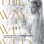 [PDF] [EPUB] The Way We Wed: A Global History of Wedding Fashion Download