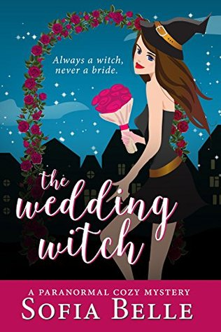 [PDF] [EPUB] The Wedding Witch (Fairyvale Mysteries #1) Download by Sofia Belle