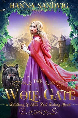 [PDF] [EPUB] The Wolf Gate: A Retelling of Little Red Riding Hood (Faerie Tale Romances) Download by Hanna Sandvig