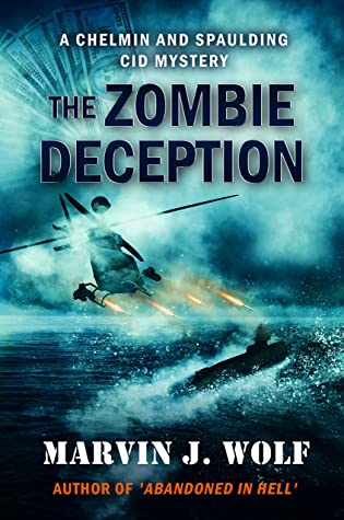 [PDF] [EPUB] The Zombie Deception (Chelmin and Spaulding CID Mysteries Book 2) Download by Marvin Wolf