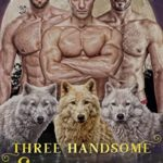 [PDF] [EPUB] Three Handsome Shifters (Bethel Forest Shifters Book 3) Download