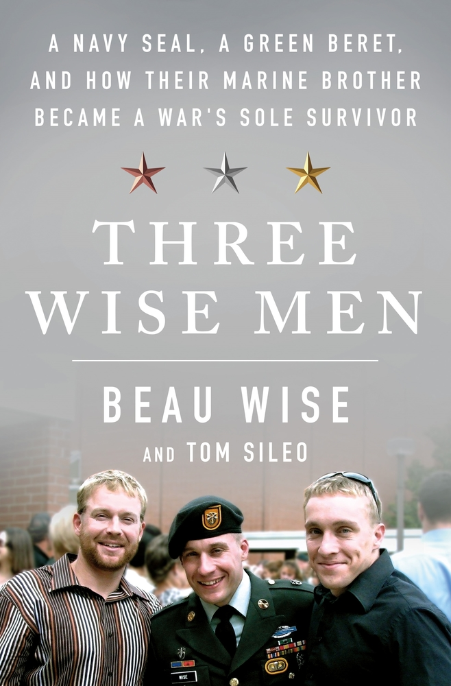 [PDF] [EPUB] Three Wise Men: A Navy SEAL, a Green Beret, and How Their Marine Brother Became a War's Sole Survivor Download by Beau Wise