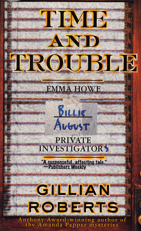 [PDF] [EPUB] Time and Trouble (Howe and August, #1) Download by Gillian Roberts