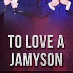 [PDF] [EPUB] To Love A Jamyson: A Billionaire Brothers Box Set (Jamyson Brothers Madison Heights Book 4) Download