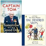 [PDF] [EPUB] Tomorrow Will Be A Good Day and One Hundred Steps By Captain Tom Moore 2 Books Collection Set Download