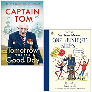 [PDF] [EPUB] Tomorrow Will Be A Good Day and One Hundred Steps By Captain Tom Moore 2 Books Collection Set Download by Tom   Moore