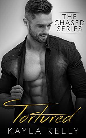 [PDF] [EPUB] Tortured (The Chased Series Book 4) Download by Kayla Kelly