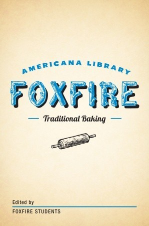 [PDF] [EPUB] Traditional Baking: The Foxfire Americana Library (2) Download by Foxfire Students