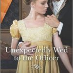 [PDF] [EPUB] Unexpectedly Wed to the Officer: A Historical Romance Award Winning Author Download