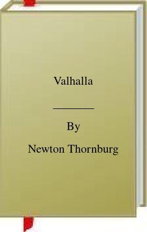 [PDF] [EPUB] Valhalla Download by Newton Thornburg