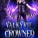 [PDF] [EPUB] Valkyrie Crowned (Valkyrie's Legacy #4) Download