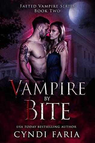 [PDF] [EPUB] Vampire by Bite (Faeted Vampire Series Book 2) Download by Cyndi Faria