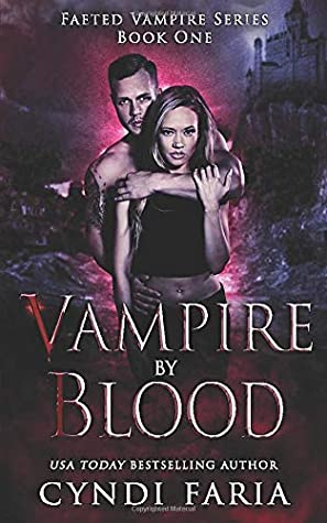 [PDF] [EPUB] Vampire by Blood (Faeted Vampire Series) Download by Cyndi Faria