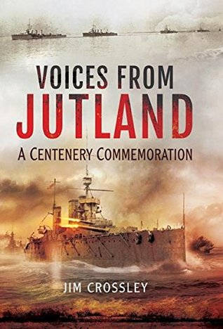 [PDF] [EPUB] Voices From Jutland: A Centenary Commemoration Download by Jim Crossley