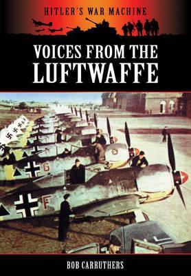 [PDF] [EPUB] Voices from the Luftwaffe Download by Bob Carruthers