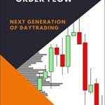 [PDF] [EPUB] Volume Profile, Market Profile, Order Flow: Next Generation of Daytrading Download