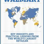 [PDF] [EPUB] Walmart: Key Insights and Practical Lessons from the World's Largest Retailer Download