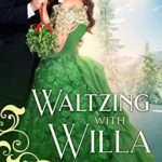 [PDF] [EPUB] Waltzing with Willa (The Matchmaker's Ball #12) Download