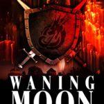 [PDF] [EPUB] Waning Moon (Dark Fortress series Book 2) Download