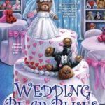 [PDF] [EPUB] Wedding Bear Blues (Shamelessly Adorable Teddy Bear Mystery, #4) Download