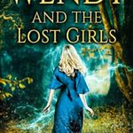 [PDF] [EPUB] Wendy and the Lost Girls Download
