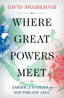 [PDF] [EPUB] Where Great Powers Meet: America and China in Southeast Asia Download by David Shambaugh