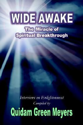 [PDF] [EPUB] Wide Awake: The Miracle of Spiritual Breakthrough Download by Quidam Green Meyers