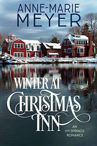 [PDF] [EPUB] Winter at Christmas Inn (Ivy Springs #1) Download by Anne-Marie Meyer