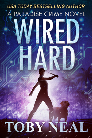 [PDF] [EPUB] Wired Hard (Paradise Crime, #3) Download by Toby Neal
