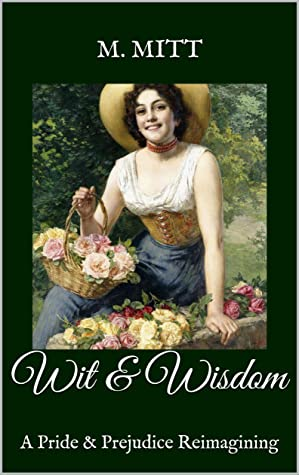 [PDF] [EPUB] Wit and Wisdom: A Pride and Prejudice Reimagining (Pride and Prejudice Histories) Download by M. Mitt