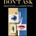 [PDF] [EPUB] Women Don't Ask: Negotiation and the Gender Divide Download