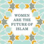 [PDF] [EPUB] Women are the Future of Islam Download