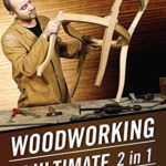 [PDF] [EPUB] Woodworking: The Ultimate 2 in 1 Box Set Guide to Mastering Woodworking! (Woodworking – Woodworking for Beginners – Woodworking Projects – Woodworking Plans – Woodworking 101) Download