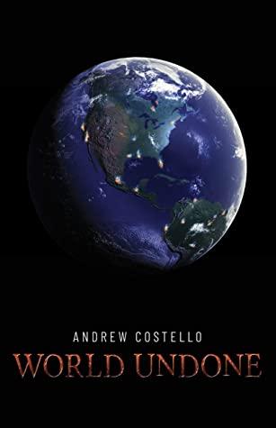 [PDF] [EPUB] World Undone: Book One - Instigation Download by Andrew Costello