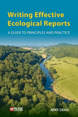 [PDF] [EPUB] Writing Effective Ecological Reports: A Guide to Principles and Practice Download by Mike Dean