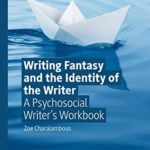[PDF] [EPUB] Writing Fantasy and the Identity of the Writer: A Psychosocial Writer's Workbook (Palgrave Studies in Creativity and Culture) Download