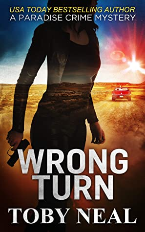 [PDF] [EPUB] Wrong Turn (Paradise Crime Mysteries Book 14) Download by Toby Neal