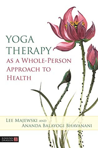 [PDF] [EPUB] Yoga Therapy as a Whole-Person Approach to Health Download by Lee Majewski