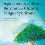 [PDF] [EPUB] Yoga Therapy for Stress, Burnout and Chronic Fatigue Syndrome Download